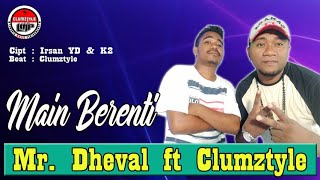 Mr. Dheval ft Clumztyle__Main Berenti (Official Video Music)