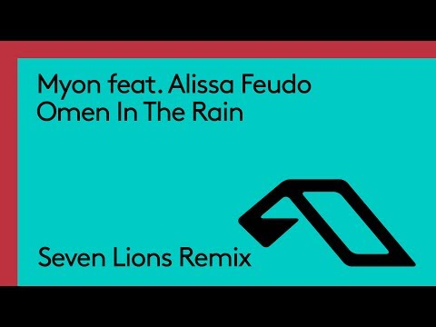 Myon feat. Alissa Feudo - Omen In The Rain (Seven Lions Remix)