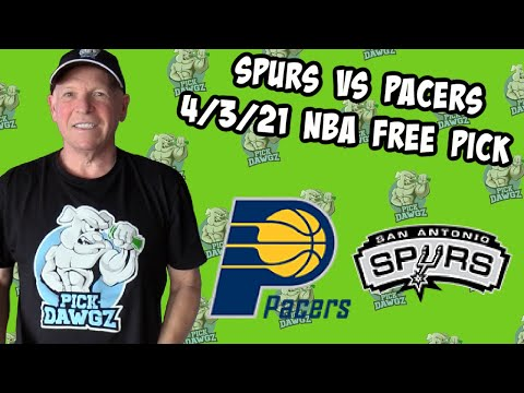 San Antonio Spurs vs Indiana Pacers 4/3/21 Free NBA Pick and Prediction NBA Betting Tips