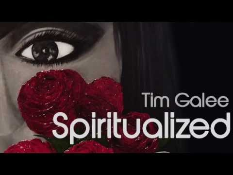 Tim Galee - Spiritualized