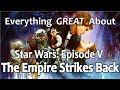 Gambar cover Everything GREAT About Star Wars: Episode V - The Empire Strikes Back!