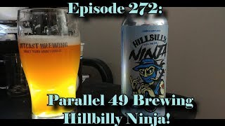 Booze Reviews - Ep. 272 - Parallel 49 Brewing - Hillbilly Ninja
