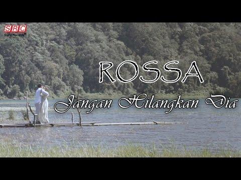 Rossa  - Jangan Hilangkan Dia (Official Video)