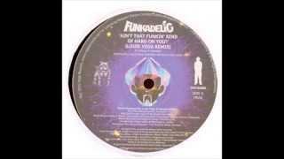 Funkadelic - Ain't That Funkin' Kinda Hard On You (Louie Vega Remix)