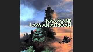 NAAMANE - I Am An African (Vocal Mix)