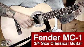 Fender MC-1 Nylon String 3/4 Size Classical Guitar Demo