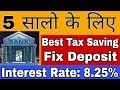 5 Year best Tax Saving Fix Deposit   FD   Fixed Deposit interest Rate 2019   Highest Return FD