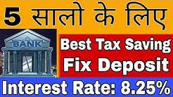 5 Year best Tax Saving Fix Deposit | FD | Fixed Deposit interest Rate 2019 | Highest Return FD