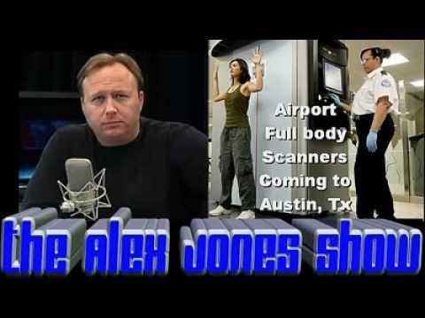 The Alex Jones Show: Airport Full Body Scanners Coming To Austin, Tx!!