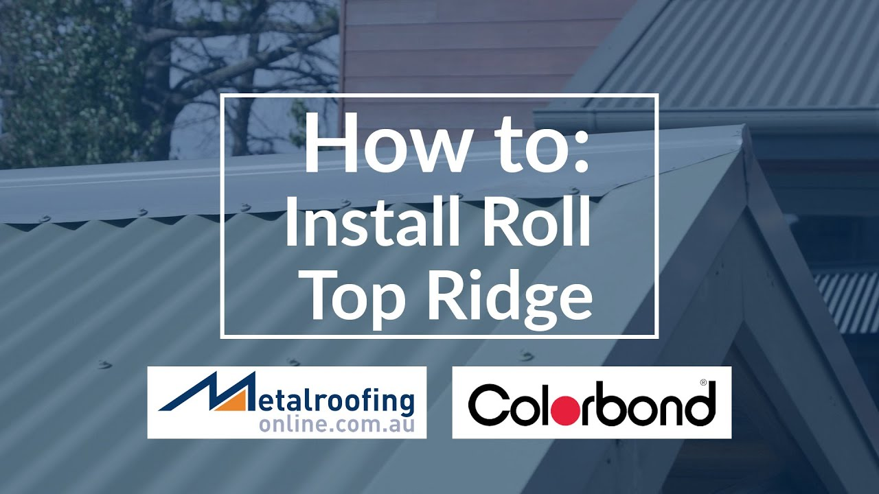 How To Install Roll Top Ridge Colorbond Or Zincalume Metal Roofing Online Youtube