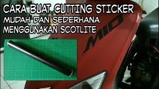DIY - Cara Membuat Cutting Sticker Menggunakan SCOTLITE/SKOTLET - Mudah dan Sederhana   LIST MOTOR