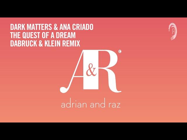 Dark Matters & Ana Criado - The Quest Of A Dream (Dabruck & Klein Remix) [RNM CLASSICS]