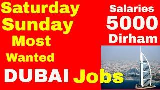[DUBAI] Saturday-Sunday Most Wanted Jobs    Jobs in Dubai