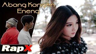 RapX - Abang Kangen Eneng MP3