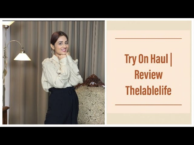 Try On Haul thelablelife | Review | Prity Singh