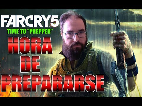 FAR CRY 5 - HORA DE PREPARARSE!