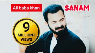 Pashto New songs 2019  SANAM  Ali Baba Khan  Pashto New songs  pashto Hd songs  Ghani Khan Song