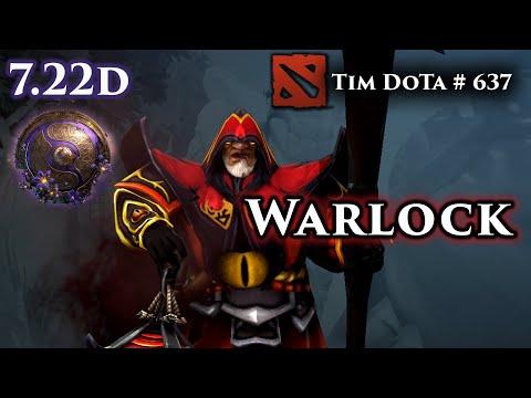 Dota 2 Warlock | 7.22d | Tim Dota 637