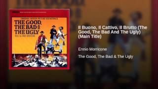 Il Buono, Il Cattivo, Il Brutto (The Good, The Bad And The Ugly) (Main Title)