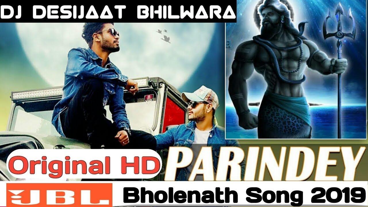 PARINDEY BHOLENATH SUMIT GOSWAMI NEW HARYANVI BHOLA SONG 2019 DJ DESIJAAT  BHILWARA