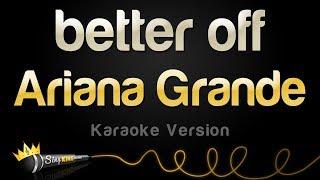 Ariana Grande - Better Off (Karaoke Version) mp3