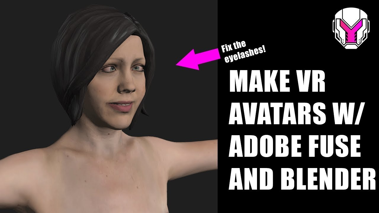 Use Adobe fuse to make a VR Avatars (Correct those eyes!)