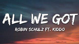 Robin Schulz feat. KIDDO - All We Got (Lyrics)