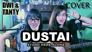 DUSTAI - Stand Here Alone (Cover by DwiTanty)