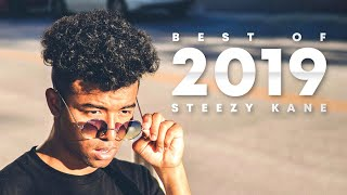 Best of 2019 | Steezy Kane