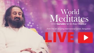 28th May: Live Meditation with Gurudev Sri Sri Ravi Shankar | World Meditates