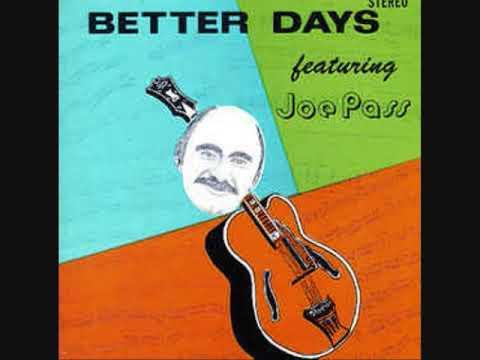 Joe Pass - Better Days (Full Album)