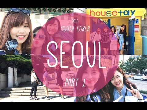 TRAVEL | SEOUL - KOREA TRIP 2015 ♡ (PART 1)