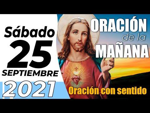 Oración De La Mañana De Hoy, Sabado 25 De Septiembre De 2021 - Cosmovision
