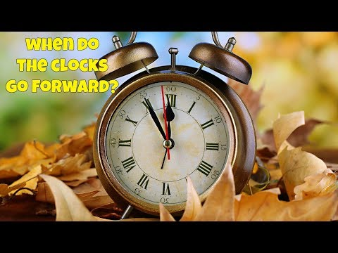 When do the clocks go forward and why? (UK)