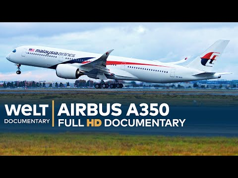 AIRBUS A350 - High Tech In The Air | Exceptional Engineering Full Documentary