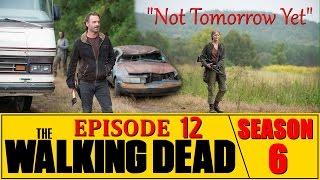 The Walking Dead Season 6 Episode 12 Review