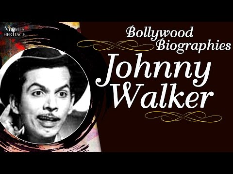 Johnny Walker | Bollywood Biographies | Indian Movie Comedian