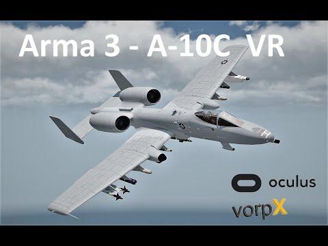 ARMA 3  - A-10C Warthog -  Oculus Rift CV1  + vorpX 18.1.2 FULL VR MODE