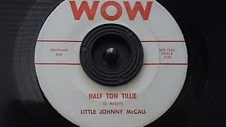 Little Johnny McCall - Half Ton Tillie