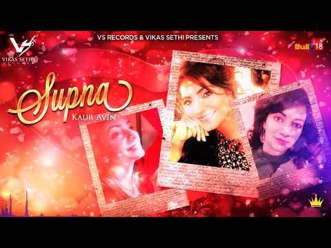 Supna (Full Song 2018)   Kaur Avin   Latest Punjabi Song 2018   VS Records