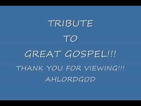 TRIBUTE TO GREAT GOSPEL!!!