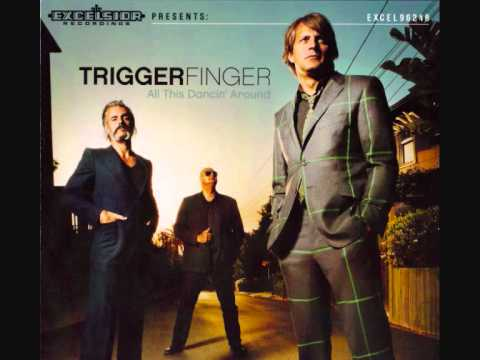 "Triggerfinger ""I'm coming for you"""