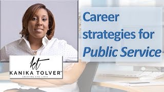 Career strategies for Public Service: Lessons from Professional Coach, Author and Speaker