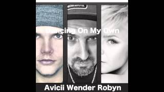 Avicii Penguin feat Robyn Dancing On My Own @wenderdeejay remix