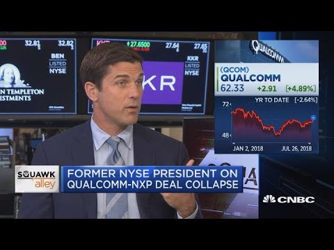 Qualcomm deserves a bit of blame on NXP cancellation, says former NYSE president