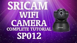 how to setup the sricam sp012 720p h 264 wifi wirelss indoor budget camera complete setup