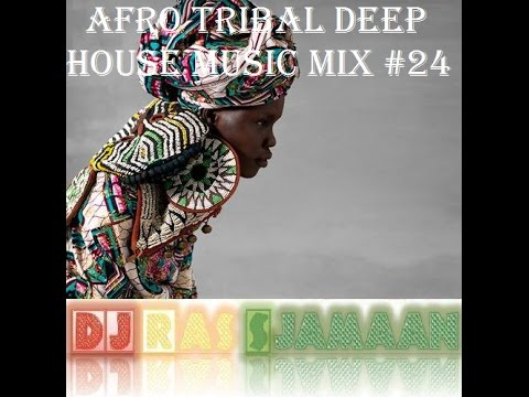 Afro Tribal Deep House Music Mix #24 By DJ Ras Sjamaan