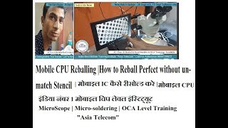Mobile CPU Reballing | How to Reball Perfect without un-match Stencil "|320|180|?|en|2|e28ab008f790f0bbc9a8af998013947e|False|UNLIKELY|0.315165638923645