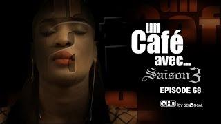 Un Café Avec.... Saison3 - Episode N°68