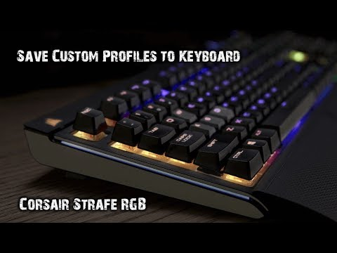How to Save Corsair Strafe RGB Keyboard Colour Profiles to the Keyboard